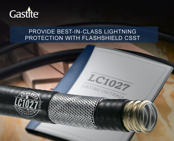 Gastite PROVIDE BEST-IN-CLASS LIGHTNING PROTECTION WITH FLASHSHIELD CSST